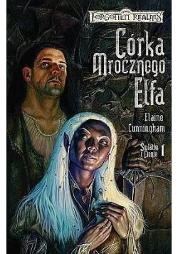 Córka mrocznego Elfa tom 1 Światło i cienie