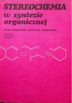 Stereochemia w syntezie organicznej