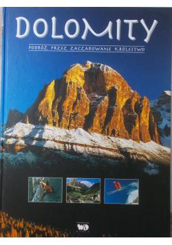 Dolomity, podróż przez zaczarowane królestwo