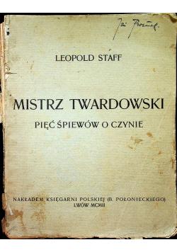 Mistrz Twardowski pięć śpiewów o czynie 1902 r.