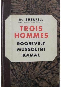 Trois Hommes Roosevelt Mussolini Kamal 1936 r.