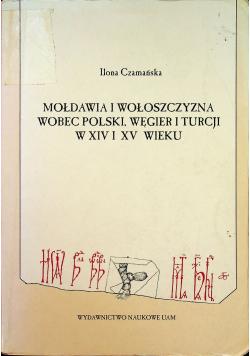 Mołdawia i Wołoszczyzna wobec Polski, Węgier i Turcji w XIV i XV wieku