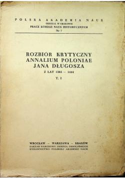 Rozbiór krytyczny annalium Poloniae Jana Długosza Tom I