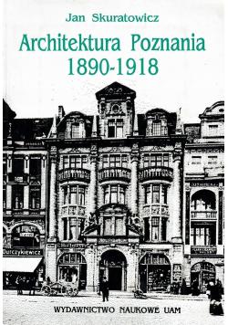 Architektura Poznania 1890 - 1918
