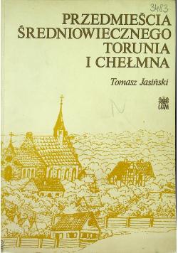 Przedmieścia Średniowiecznego Torunia i Chełmna