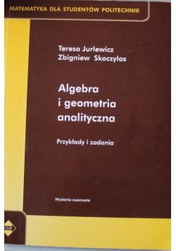Algebra i geometria analityczna Przykłady i zadania