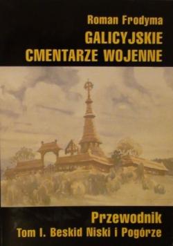 Galicyjskie cmentarze wojenne tom 1
