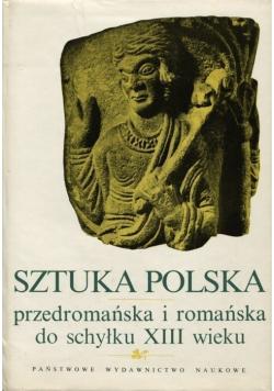 Sztuka Polska przedromańska i romańska do schyłku XIII wieku