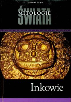 Mitologie Świata Inkowie