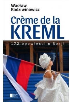 Creme de la Kreml 172 opowieści o Rosji