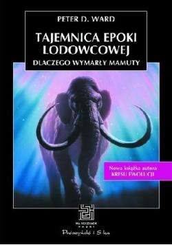 Tajemnica epoki lodowcowej dlaczego wymarły mamuty