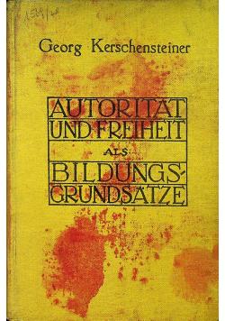 Autoritat und freiheit als Bildungsgrundsatze 1924r
