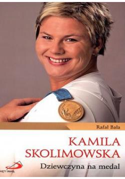 Kamila Skolimowska Dziewczyna na medal
