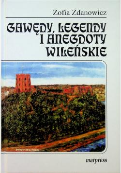Gawędy legendy i anegdoty wileńskie