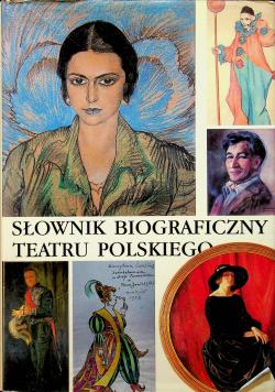 Słownik biograficzny teatru polskiego Tom II