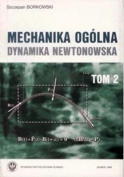 Mechanika ogólna dynamika newtonowska Tom II