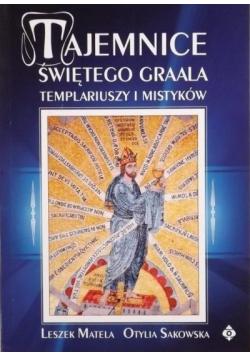 Tajemnice Świętego Graala templariuszy i mistyków