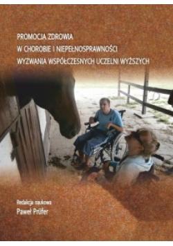 Promocja zdrowia w chorobie i niepełnosprawności wyzwania współczesnych uczelni wyższych