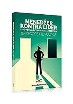 Menedżer kontra lider czyli o świadomymrozwoju..