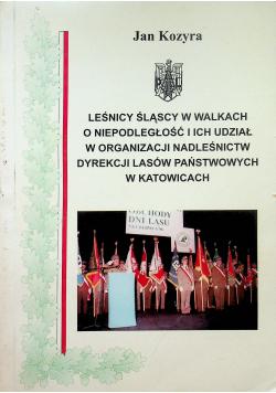 Leśnicy śląscy w walkach o niepodległość i ich udział w organizacji nadleśnictw