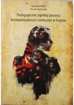 Pedagogiczne aspekty procesu kreowania postaci scenicznej w teatrze