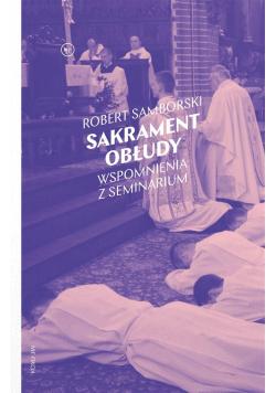 Sakrament obłudy. Wspomnienia z seminarium