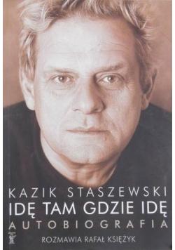 Idę tam gdzie idę Staszewski Autobiografia