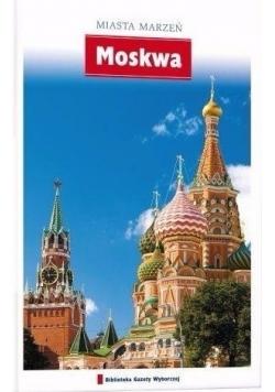Moskwa Miasta marzeń