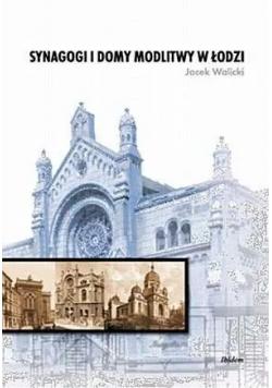 Synagogi i domy modlitwy w Łodzi