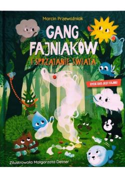 Gang Fajniaków i sprzątanie świata