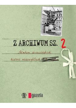 Z Archiwum Sz Śladem szczecińskich historii niezwykłych tom 2