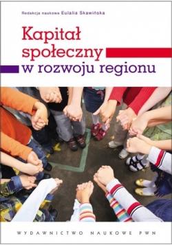 Kapitał społeczny w rozwoju regionu