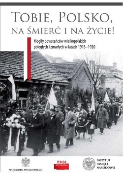 Tobie Polsko na śmierć i życie