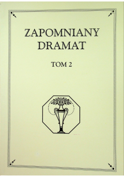 Zapomniany dramat tom 2