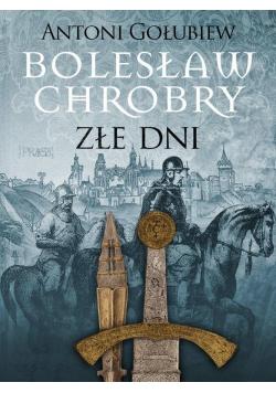 Bolesław Chrobry. Złe dni