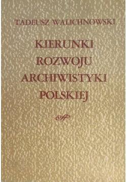 Kierunki rozwoju archiwistyki polskiej