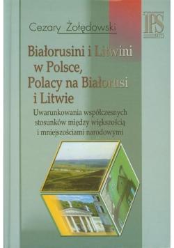 Białorusini i Litwini w Polsce. Polacy na...