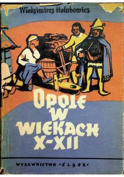Opole w wiekach X  XII