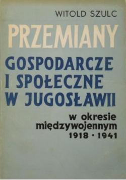Przemiany gospodarcze i społeczne w Jugosławii w okresie międzywojennym 1918-1941