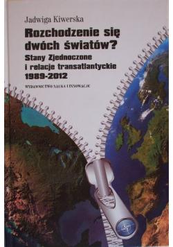 Rozchodzenie się dwóch światów Stany Zjednoczone i relacje transatlantyckie 1989 2012