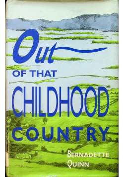 Out of that Childhood country