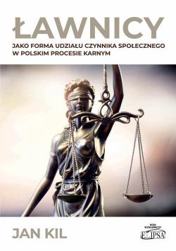Ławnicy jako forma udziału czynnika społecznego w polskim procesie karnym