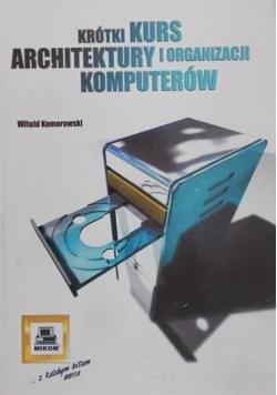 Komorowski Witold - Krótki kurs architektury i organizacji komputerów