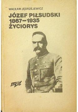 Józef Piłsudski 1867 - 1935 Życiorys Przedruk 1982 r