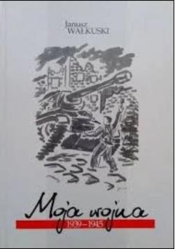 Moja wojna 1939-1945