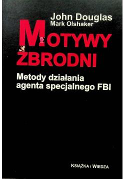 Motywy zbrodni Metody działania agenta specjalnego FBI