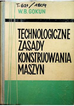 Technologiczne zasady konstruowania maszyn