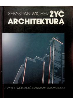 Żyć architekturą