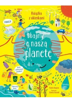 Dbajmy o naszą planetę. Książka z okienkami