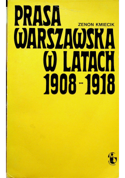 Prasa warszawska w latach 1908 1918